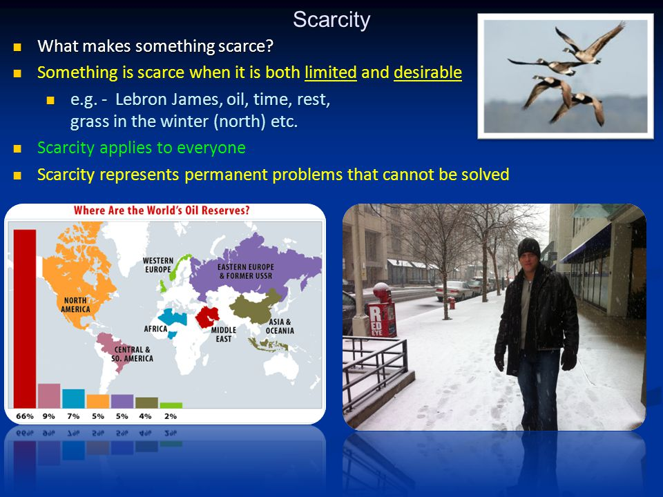Fundamental Economic Concepts Scarcity and the Factors of Production Fundamental Economic Concepts Scarcity and the Factors of Production Scarcity - fundamental problem facing all people; unlimited wants and limited resources to satisfy those wants Scarcity - fundamental problem facing all people; unlimited wants and limited resources to satisfy those wants The Basic Economic Problem: Humans wants and needs are infinite, while the resources needed to satisfy those wants and needs are limited and scarce.
