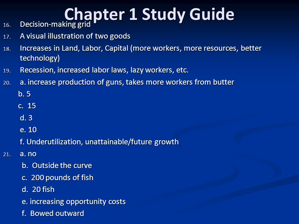 Chapter 1 Study Guide 1.Scarcity 2.