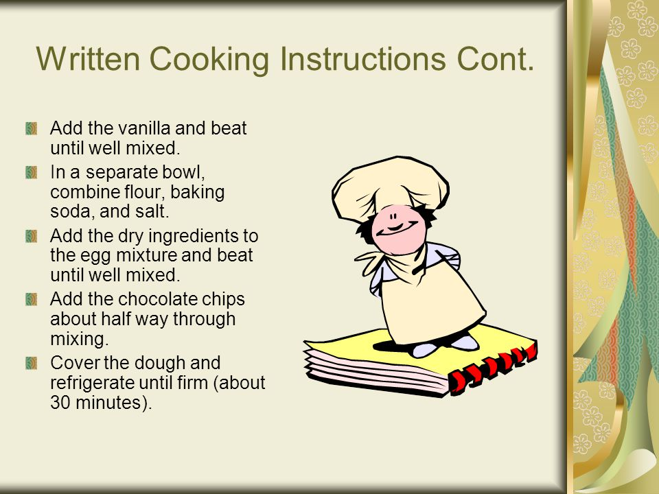 Written Cooking Instructions Cont.