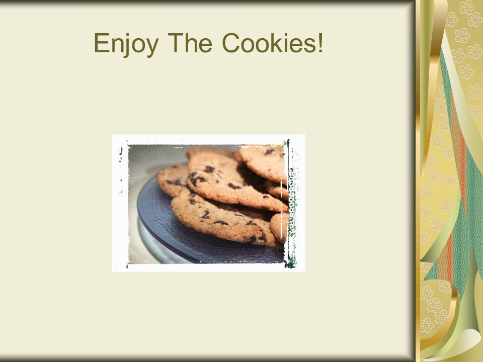 Enjoy The Cookies!