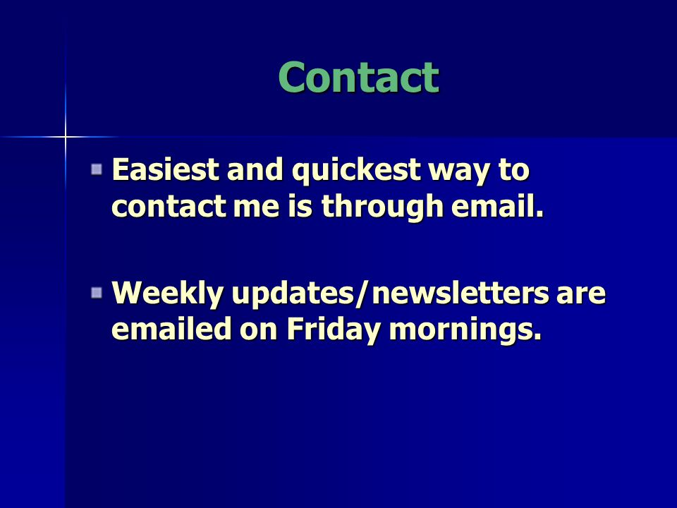 Contact Easiest and quickest way to contact me is through email.