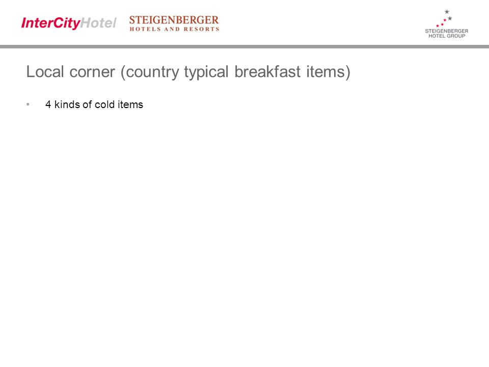 Local corner (country typical breakfast items) 4 kinds of cold items