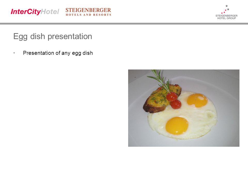 Egg dish presentation Presentation of any egg dish