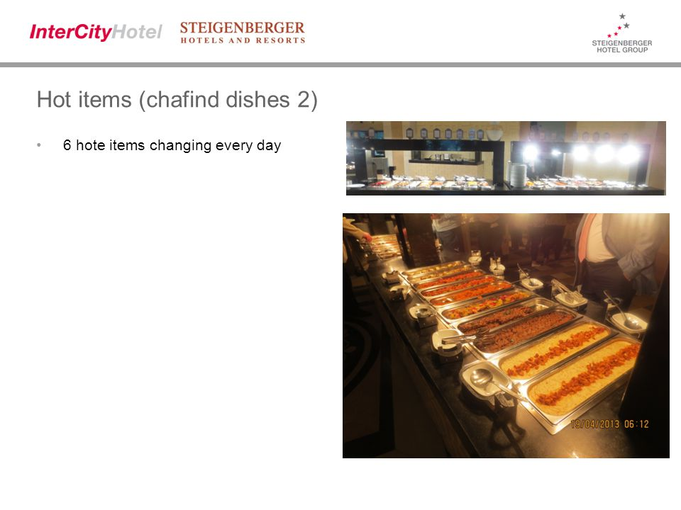 Hot items (chafind dishes 2) 6 hote items changing every day