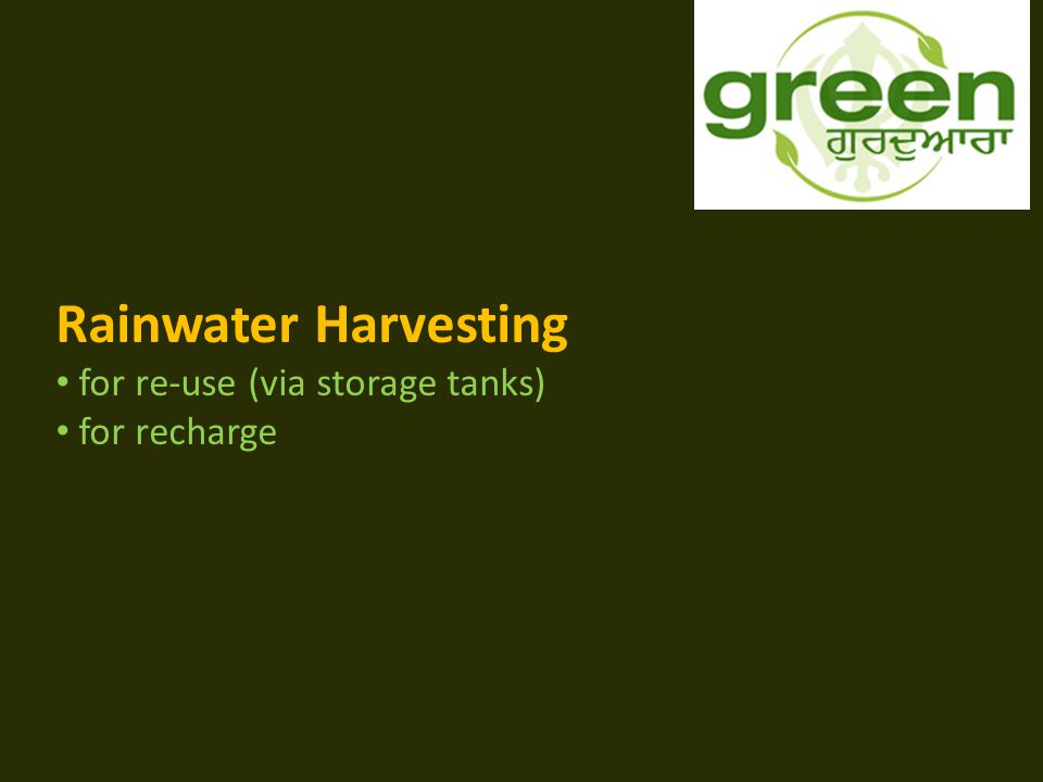 Rainwater Harvesting for re-use (via storage tanks) for recharge