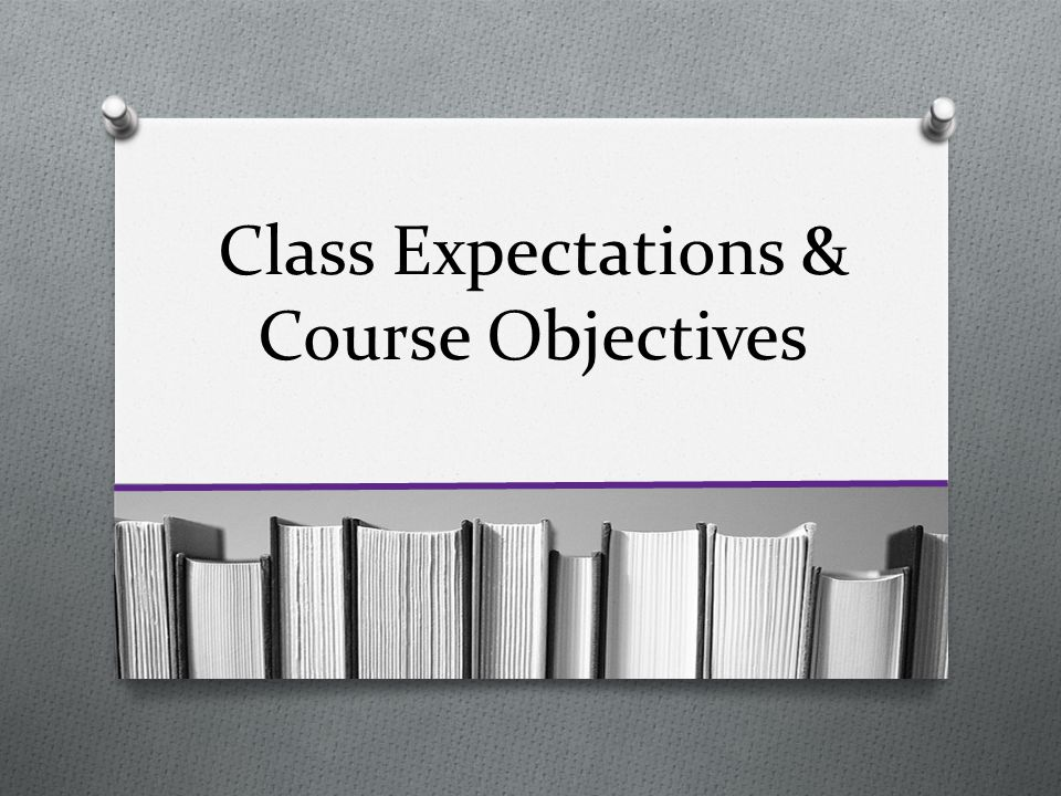 Class Expectations & Course Objectives