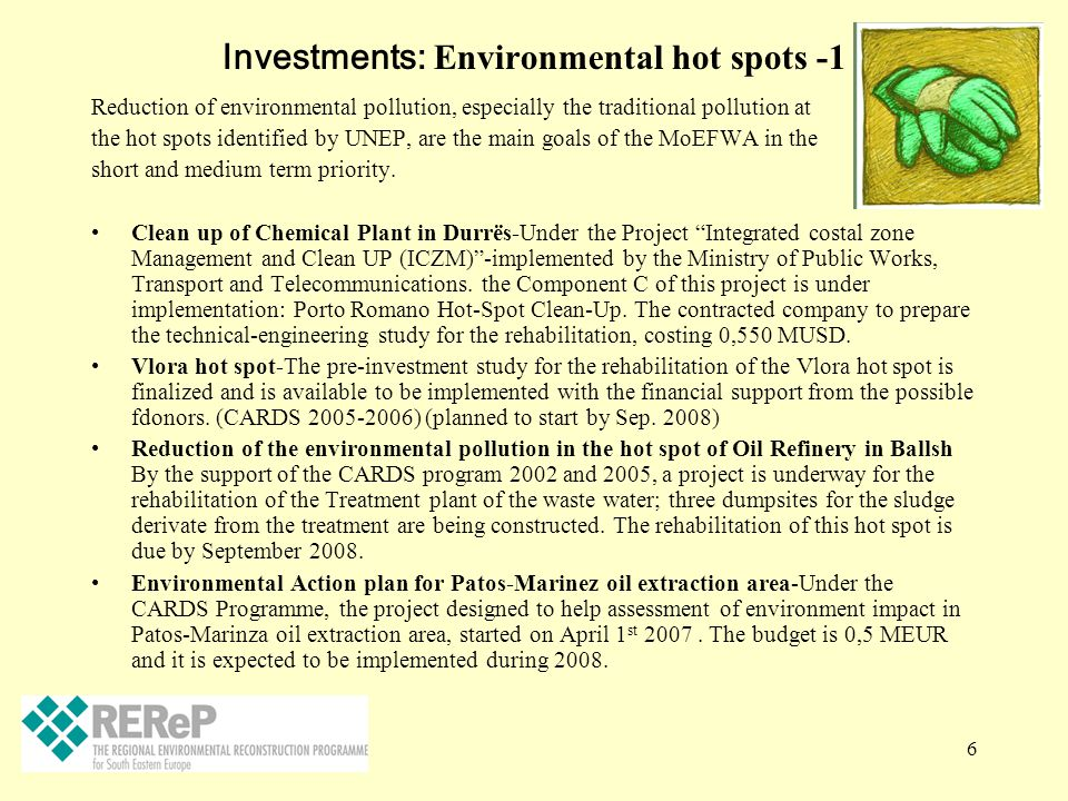 6 Investments: Environmental hot spots -1 Reduction of environmental pollution, especially the traditional pollution at the hot spots identified by UN