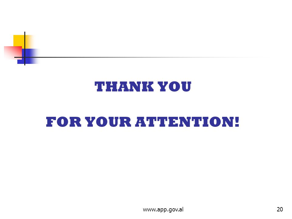 www.app.gov.al20 THANK YOU FOR YOUR ATTENTION!