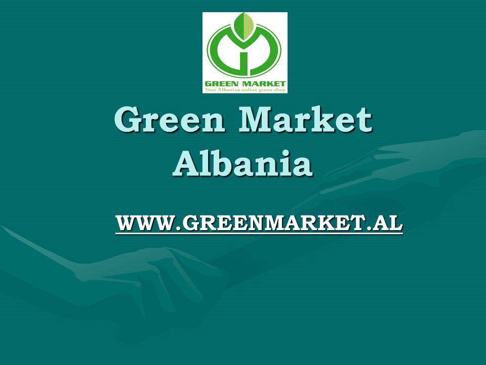 Green Market Albania WWW.GREENMARKET.AL