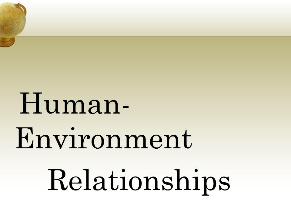 Human- Environment Relationships