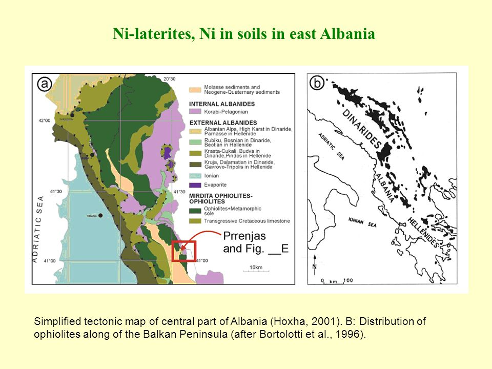 Ni-laterites, Ni in soils in east Albania Simplified tectonic map of central part of Albania (Hoxha, 2001). B: Distribution of ophiolites along of the