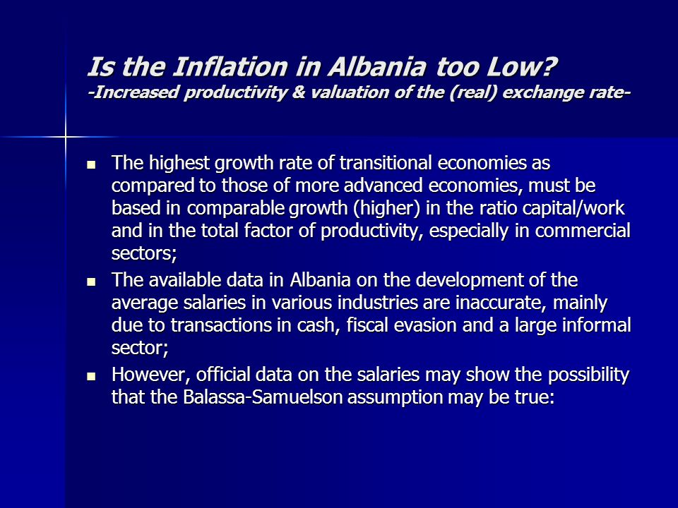 Is the Inflation in Albania too Low? -Increased productivity & valuation of the (real) exchange rate- The highest growth rate of transitional economie
