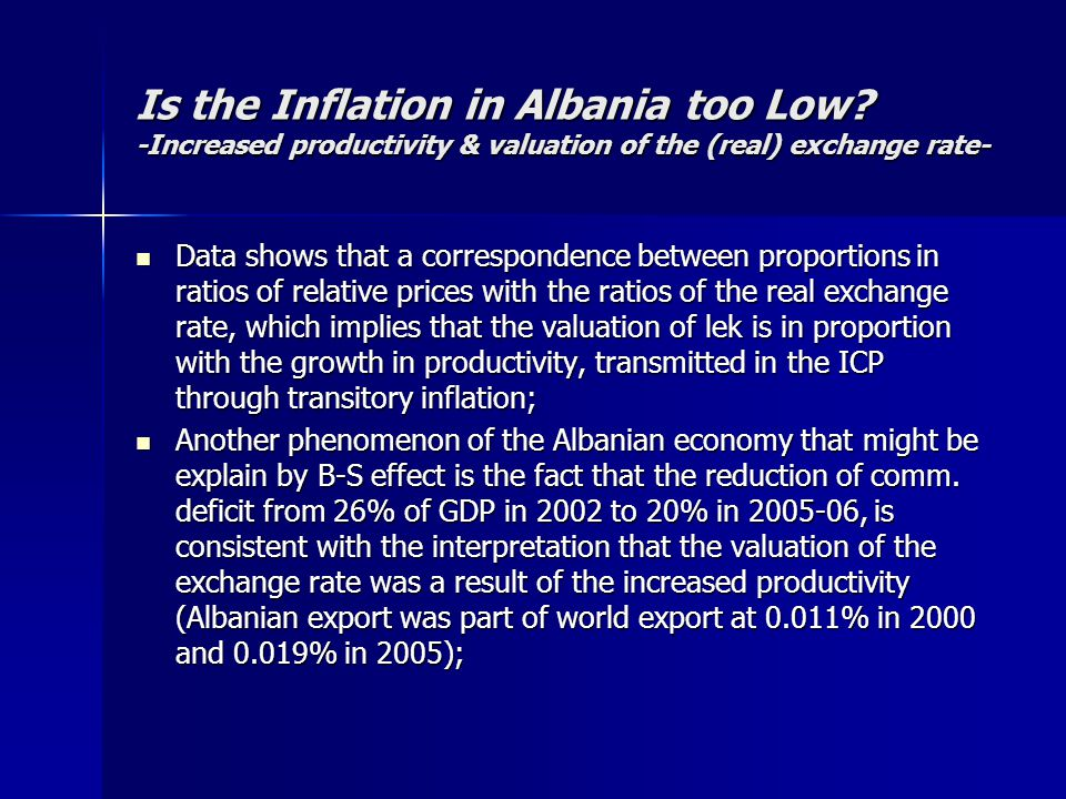 Is the Inflation in Albania too Low? -Increased productivity & valuation of the (real) exchange rate- Data shows that a correspondence between proport