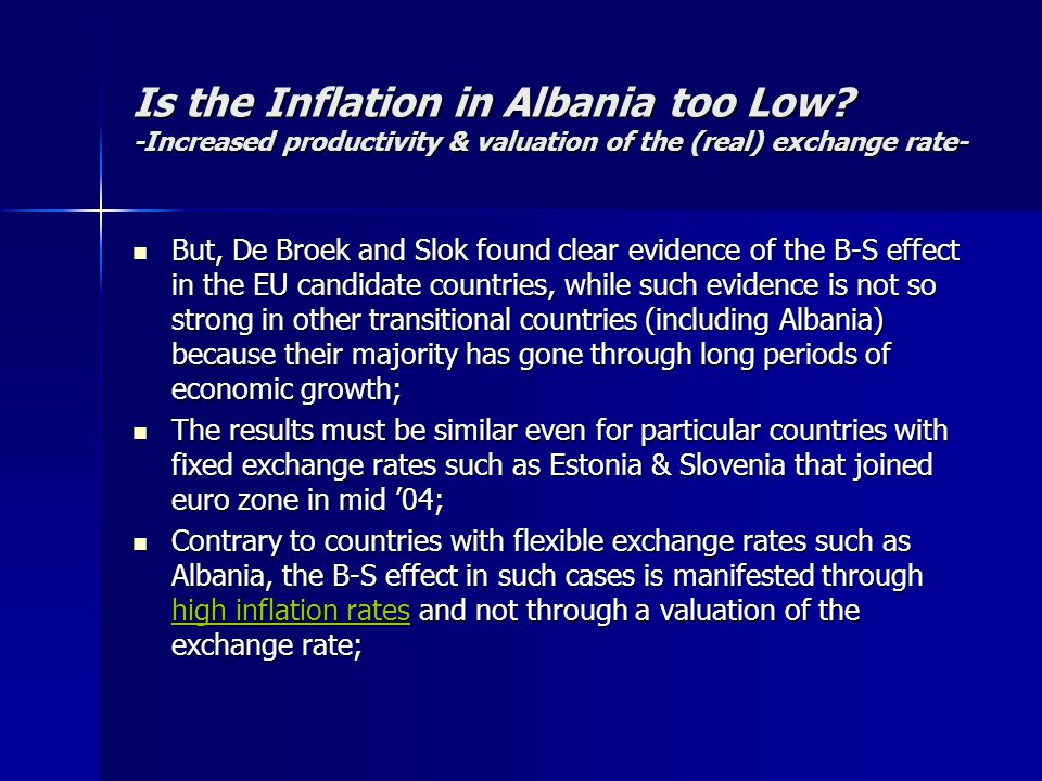 Is the Inflation in Albania too Low? -Increased productivity & valuation of the (real) exchange rate- But, De Broek and Slok found clear evidence of t