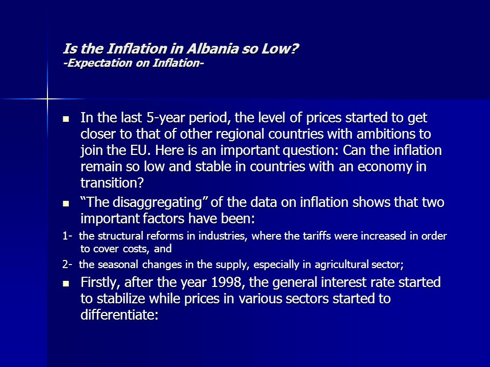 Is the Inflation in Albania so Low? -Expectation on Inflation- In the last 5-year period, the level of prices started to get closer to that of other r