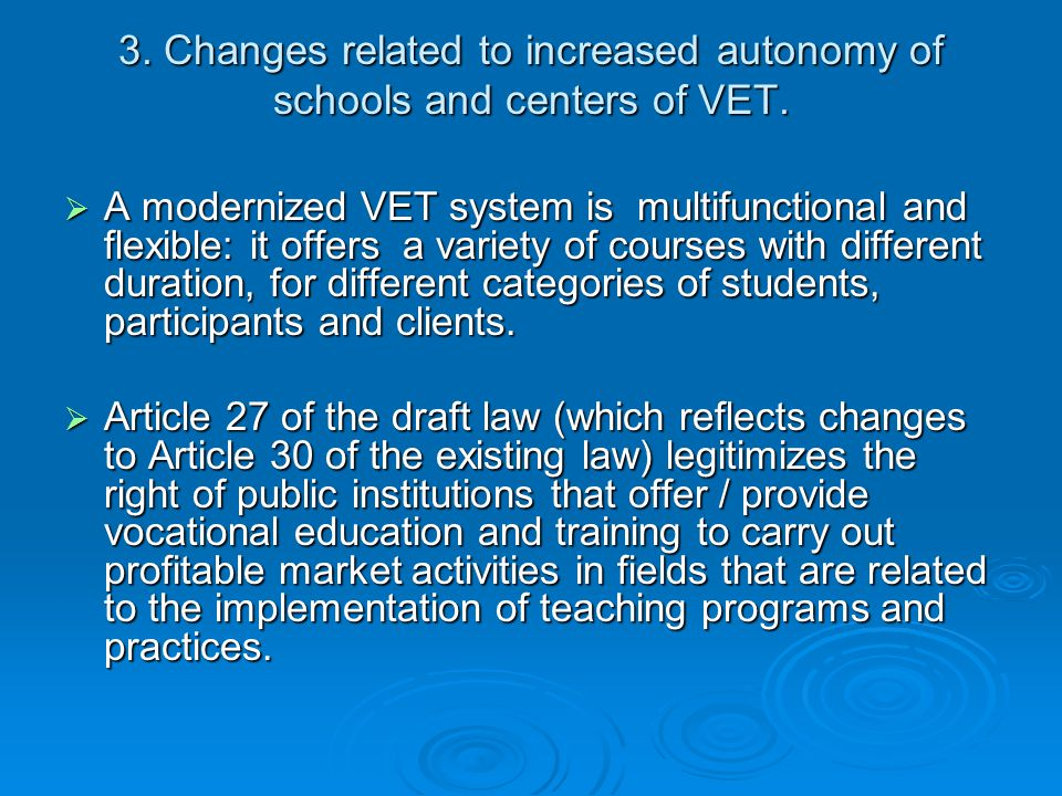 3. Changes related to increased autonomy of schools and centers of VET.