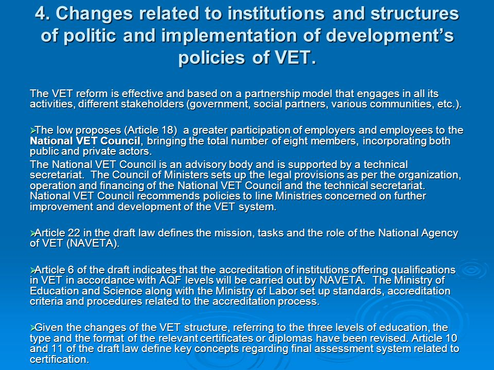 4. Changes related to institutions and structures of politic and implementation of development's policies of VET. The VET reform is effective and base