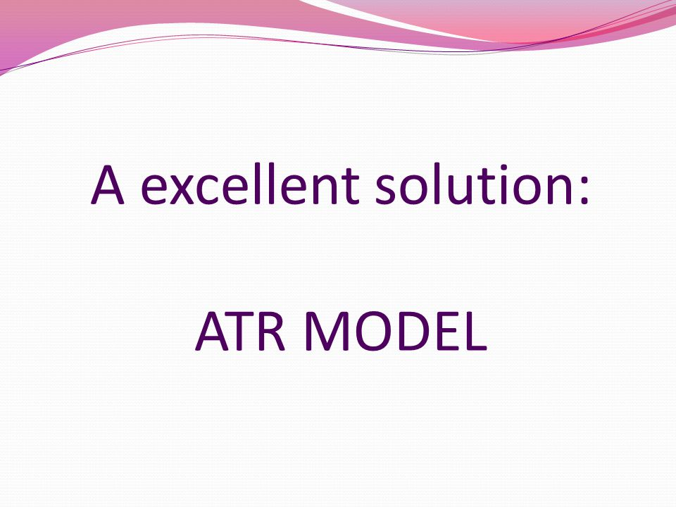 A excellent solution: ATR MODEL