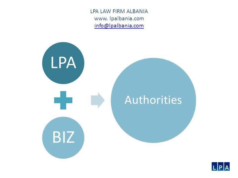 LPA LAW FIRM ALBANIA www. lpalbania.com info@lpalbania.com info@lpalbania.com LPABIZ Authorities