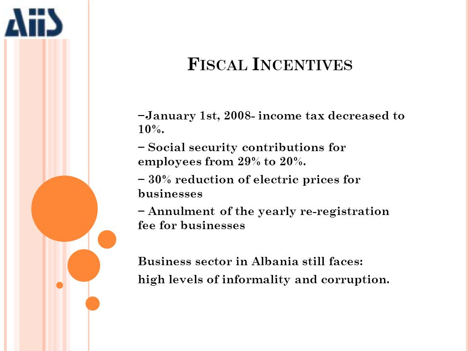 −January 1st, 2008- income tax decreased to 10%. − Social security contributions for employees from 29% to 20%. − 30% reduction of electric prices for