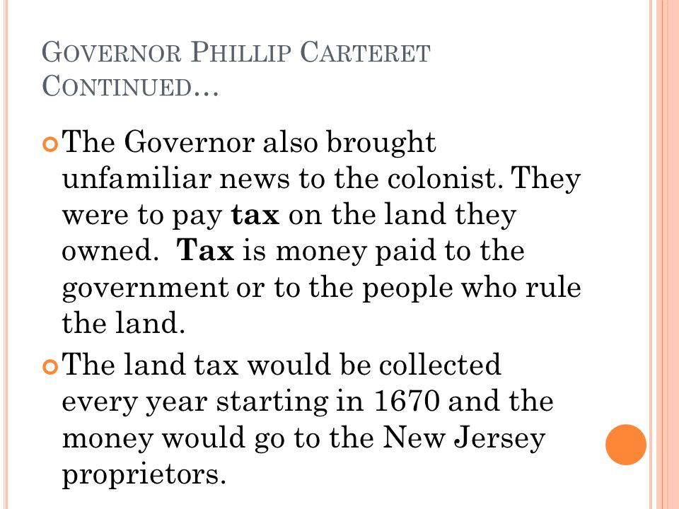 G OVERNOR P HILLIP C ARTERET C ONTINUED … The Governor also brought unfamiliar news to the colonist.