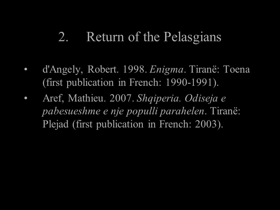 2.Return of the Pelasgians d Angely, Robert. 1998.