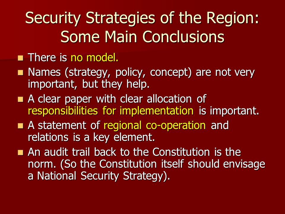 Security Strategies of the Region: Some Main Conclusions There is no model.