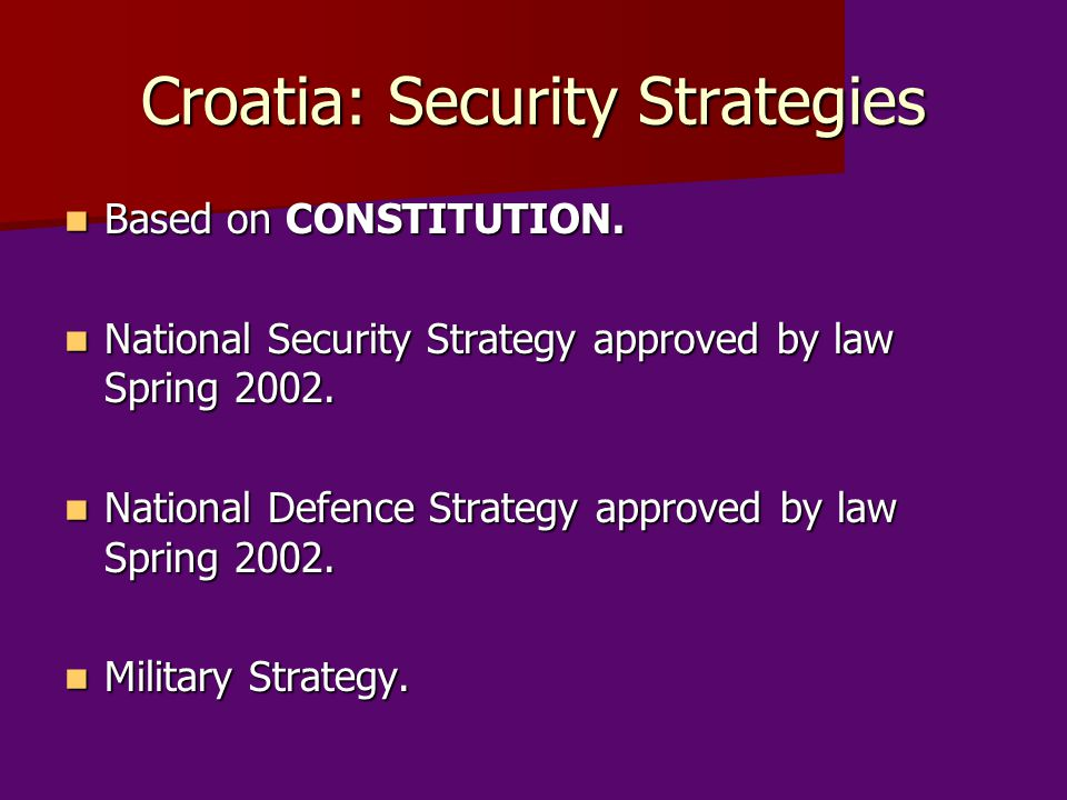 Croatia: Security Strategies Based on CONSTITUTION.