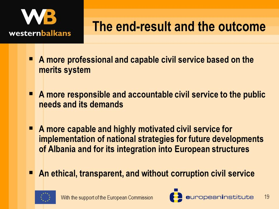 With the support of the European Commission 20 What is the Way forward TIPA aims to be:  The national centre for the best practice in public administration management  A promoter of core public service values  An informed voice and a forum for discussion and debate on public service issues