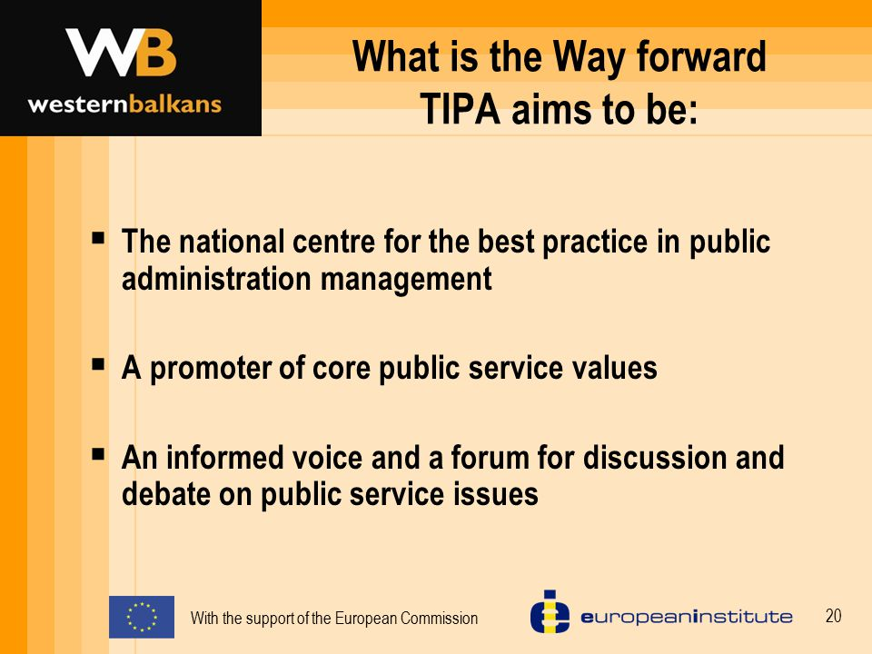 With the support of the European Commission 21 TIPA - ALBANIA For further information www.itap.gov.al itap@itap.gov.al