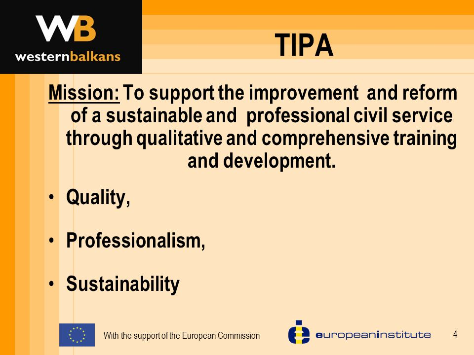 With the support of the European Commission 5 TIPA Fields of Trainings Public Administration and Legal Issues General Institutional Management Financial Management Human Resources Management Trainings on European Union Trainings for Local Government