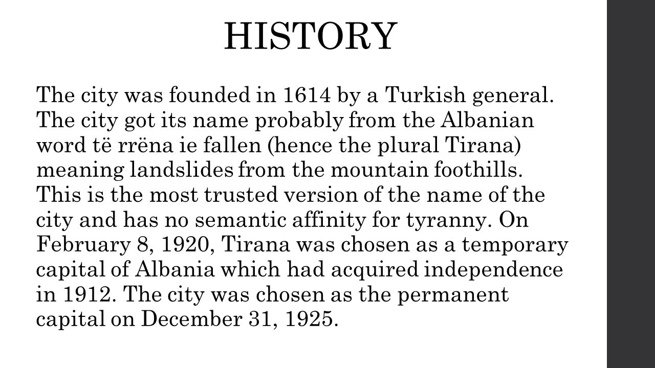 HISTORY The city was founded in 1614 by a Turkish general.