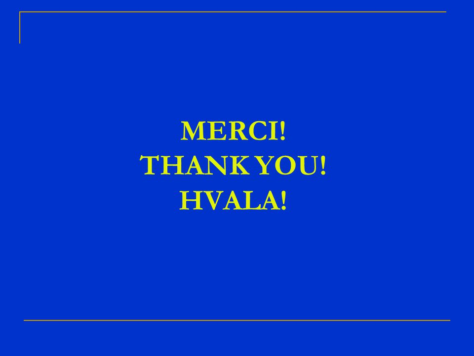 MERCI! THANK YOU! HVALA!