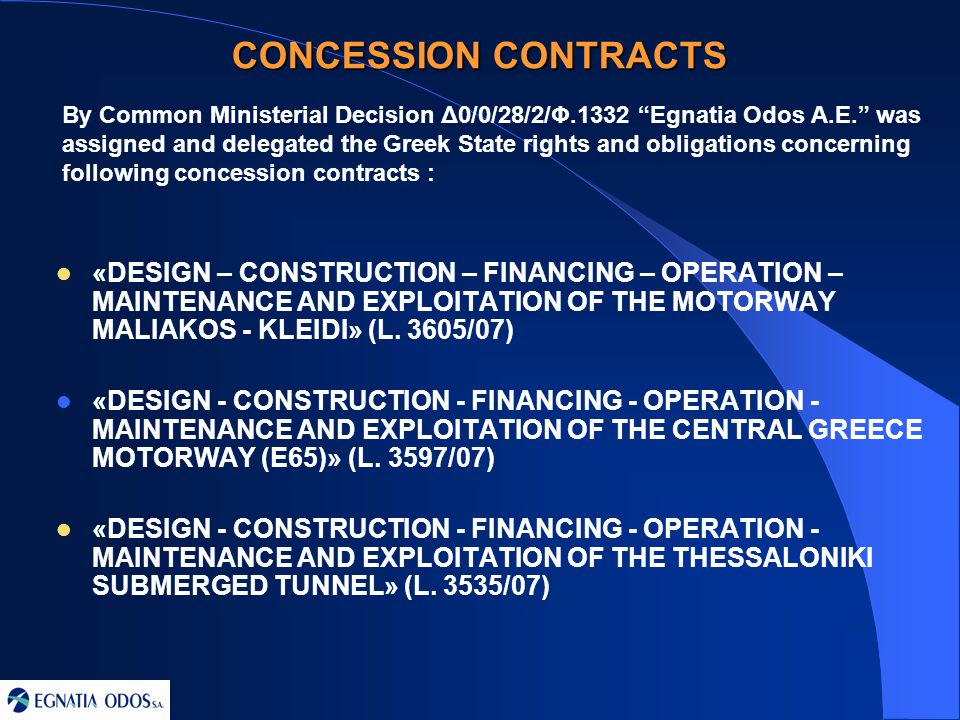 «DESIGN – CONSTRUCTION – FINANCING – OPERATION – MAINTENANCE AND EXPLOITATION OF THE MOTORWAY MALIAKOS - KLEIDI» (L.