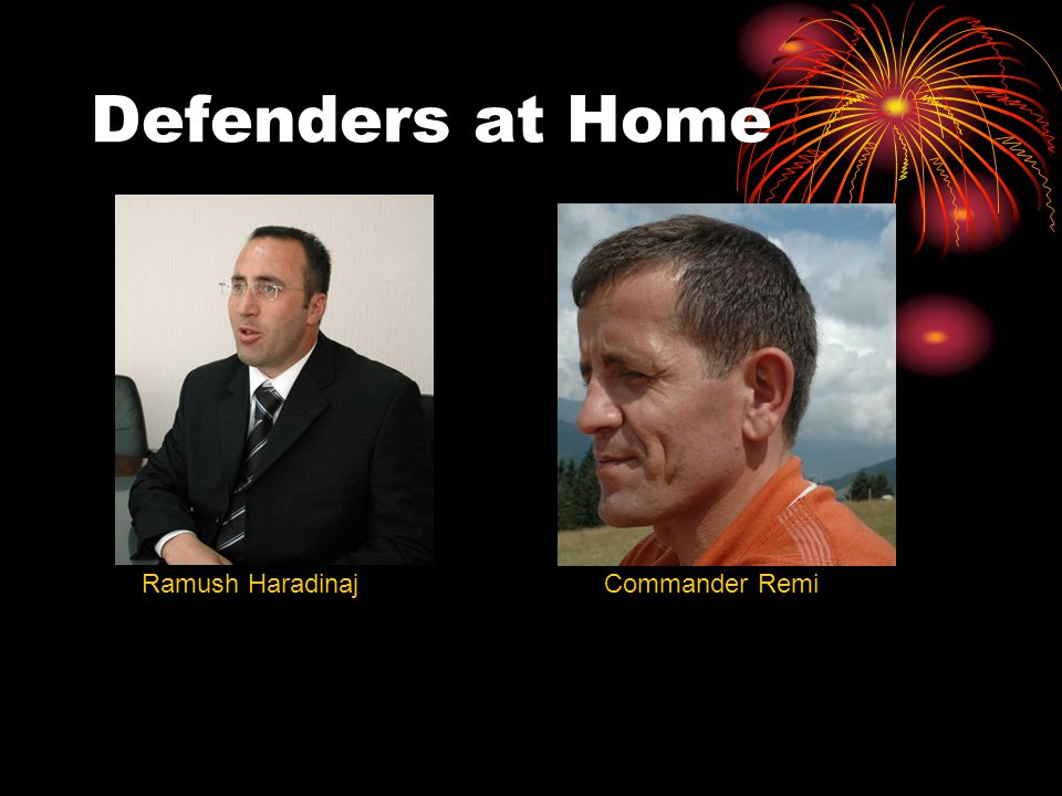Defenders at Home Ramush HaradinajCommander Remi