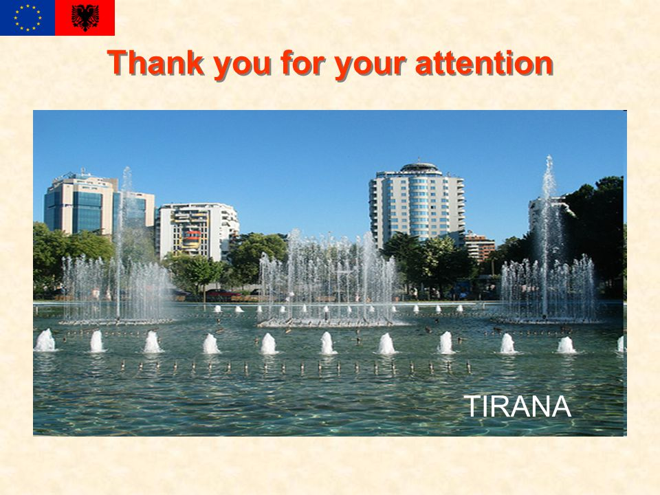 Thank you for your attention TIRANA