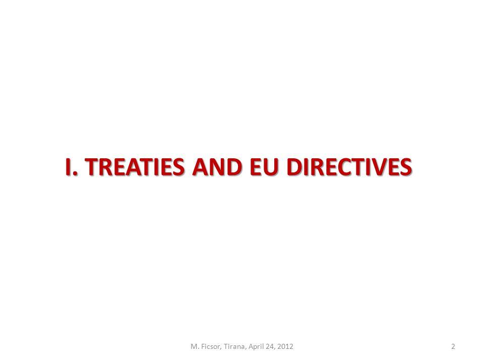 M. Ficsor, Tirana, April 24, 20122 I. TREATIES AND EU DIRECTIVES