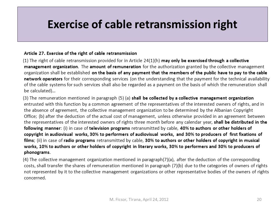 Exercise of cable retransmission right Article 27. Exercise of the right of cable retransmission (1) The right of cable retransmission provided for in