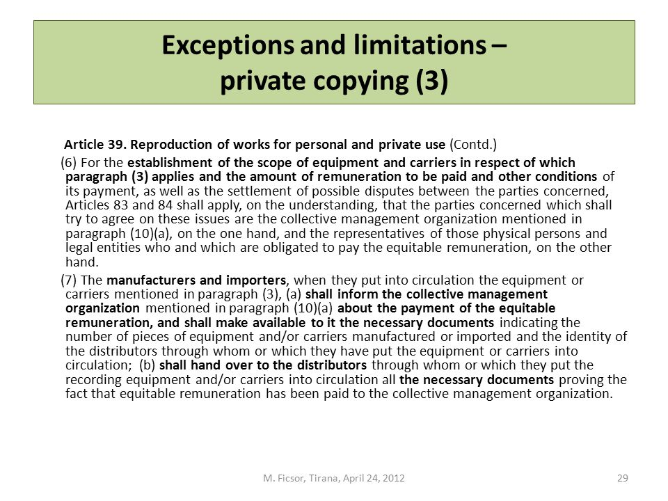Exceptions and limitations – private copying (3) Article 39. Reproduction of works for personal and private use (Contd.) (6) For the establishment of