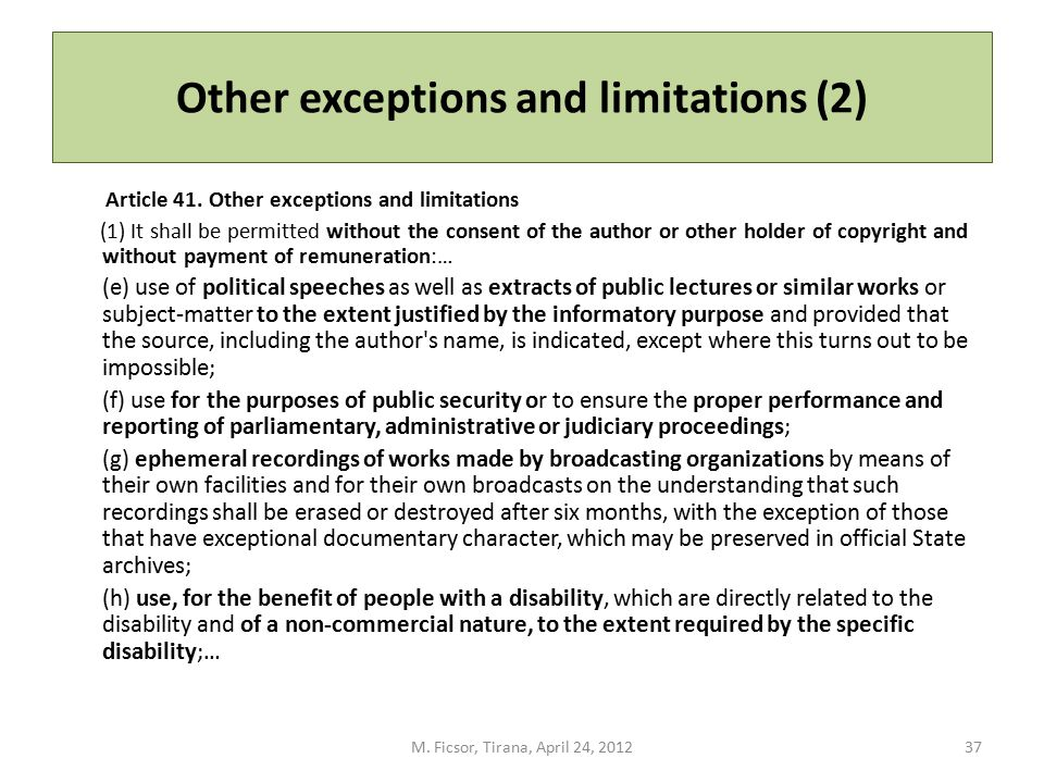 Other exceptions and limitations (2) Article 41. Other exceptions and limitations (1) It shall be permitted without the consent of the author or other