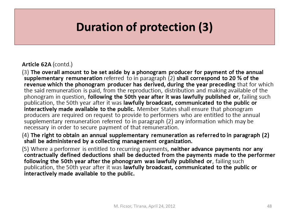 Duration of protection (3) Article 62A (contd.) (3) The overall amount to be set aside by a phonogram producer for payment of the annual supplementary