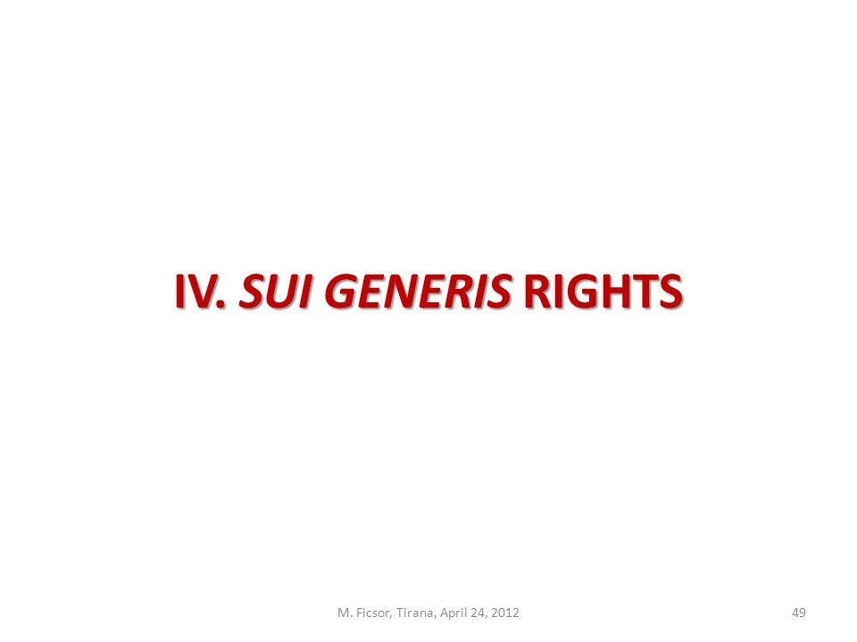 M. Ficsor, Tirana, April 24, 201249 IV. SUI GENERIS RIGHTS