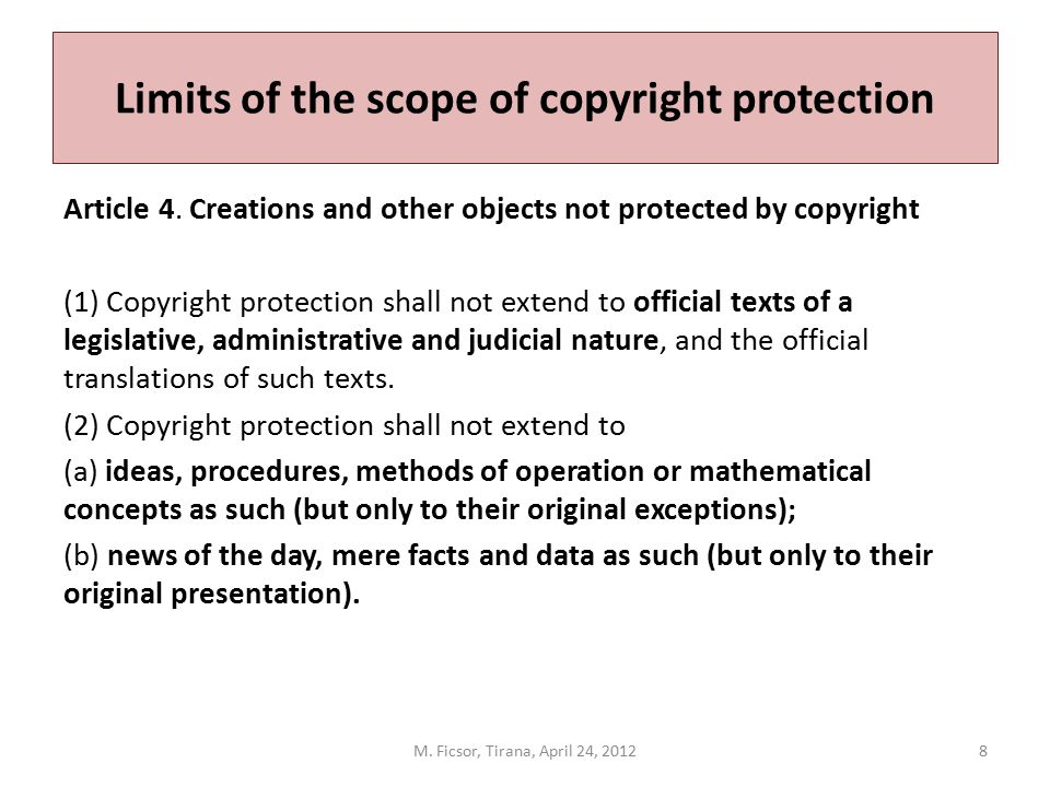 Limits of the scope of copyright protection Article 4. Creations and other objects not protected by copyright (1) Copyright protection shall not exten
