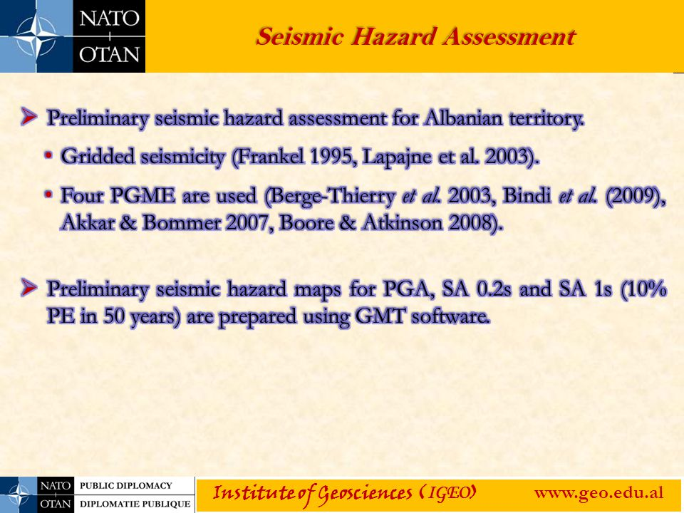 Seismic Hazard Assessment Institute of Geosciences ( IGEO ) www.geo.edu.al