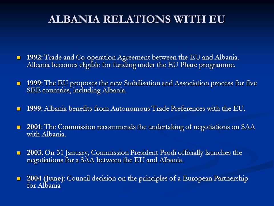 ALBANIA RELATIONS WITH EU 1992: Trade and Co-operation Agreement between the EU and Albania.