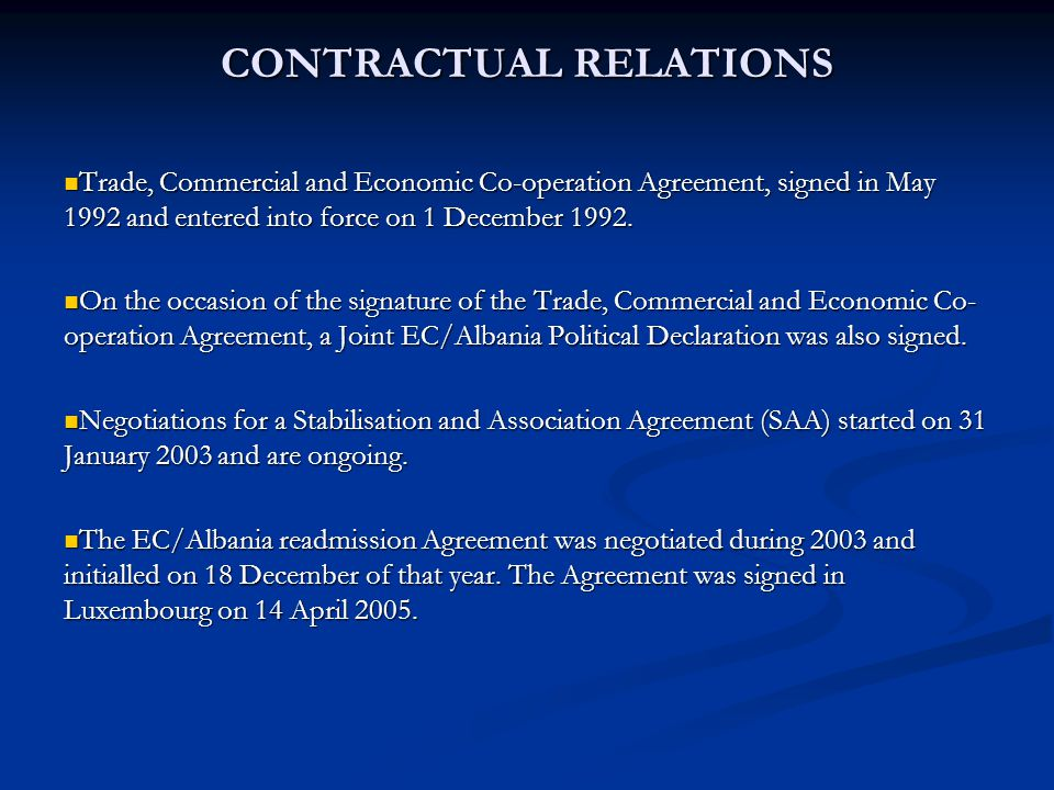 CONTRACTUAL RELATIONS Trade, Commercial and Economic Co-operation Agreement, signed in May 1992 and entered into force on 1 December 1992.