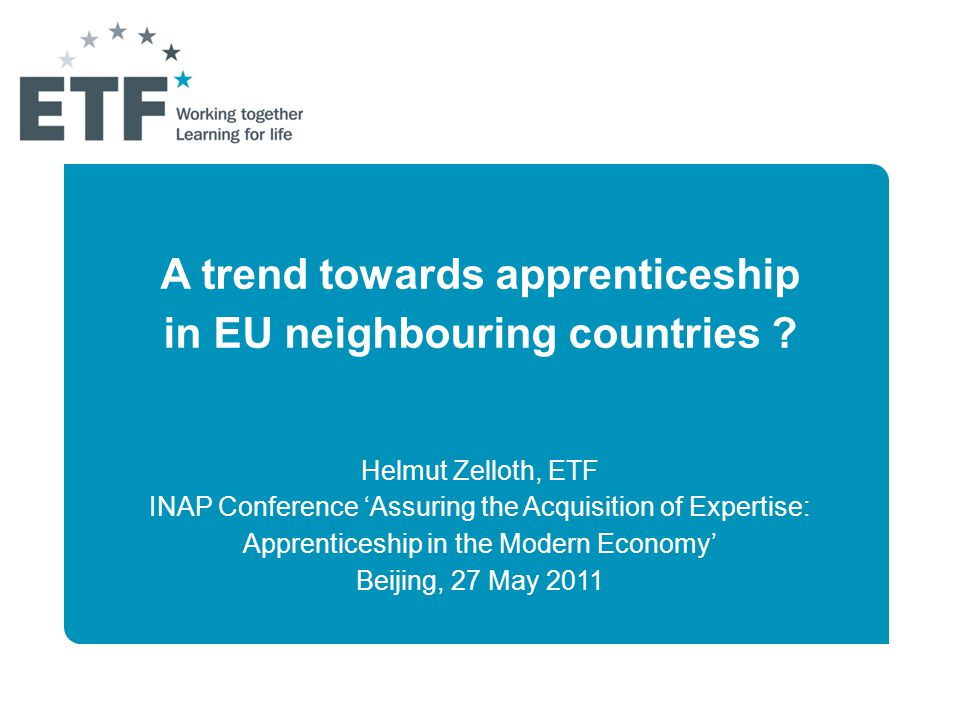 A trend towards apprenticeship in EU neighbouring countries .