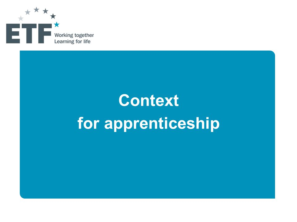 Context for apprenticeship