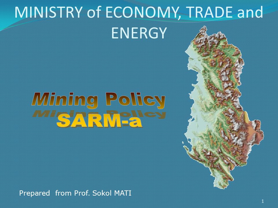 MINISTRY of ECONOMY, TRADE and ENERGY 1 Prepared from Prof. Sokol MATI