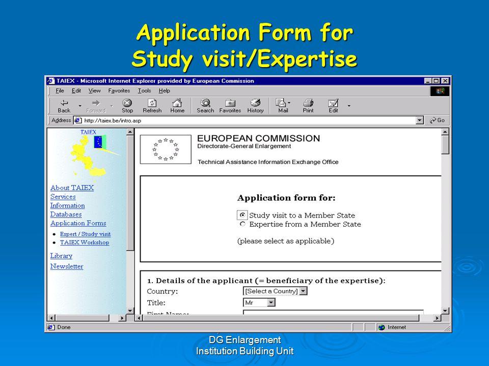 European Commission DG Enlargement Institution Building Unit Application Form for Study visit/Expertise